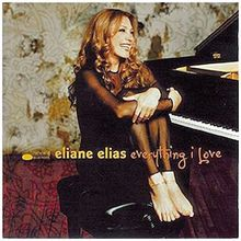 Everything I Love (2000) - Eliane Elias