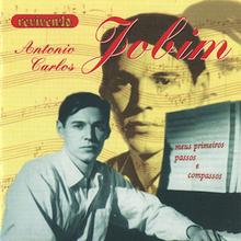 Meus Primeiros Passos E Compassos (1999) - Antônio Carlos Jobim