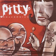 Anacrônico (2005) - Pitty