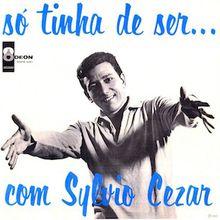 Só Tinha De Ser Com... Sylvio César (1965) - Sylvio César