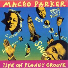 NOW?90' - Maceo Parker - Life on Planet Groove - Novembre 2016
