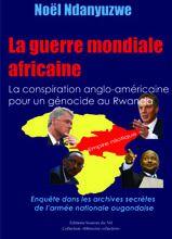 Vient de paraître: La guerre mondiale africaine (Noël Ndanyuzwe)