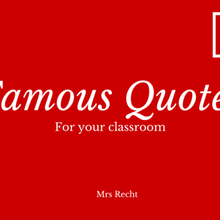 Famous Quotes for your Classroom