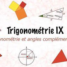 Trigonométrie et angles complémentaires (Trigonométrie IX)