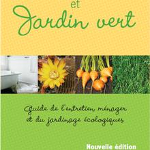 Maison propre et jardin : un article canadien intéressant