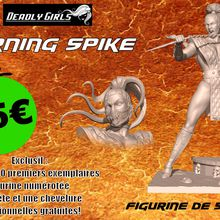 Buming Spike, premiere figurine de notre gammes Deadly Girl