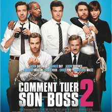 Critique Ciné : Comment tuer son Boss 2, patron incognito