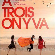 Critique Ciné : A Trois on y Va, amour à trois