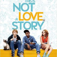 Critique Ciné : This is Not a Love Story (2015)