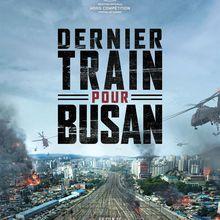 Critique Ciné : Dernier Train pour Busan (2016)