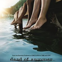 Critiques Séries : Dead of Summer. Saison 1. Episodes 7 à 10.
