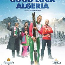 Critique Ciné : Good Luck Algeria (2016)
