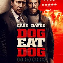 Critique Ciné : Dog Eat Dog (2016)