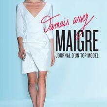 """""""Jamais assez maigre. Journal d'un top model"""" - Victoire Maçon-Dauxerre et Valérie Péronnet [livre]"""