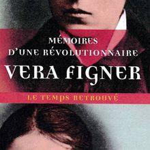 Vera Figner, mémoires d'une révolutionnaire