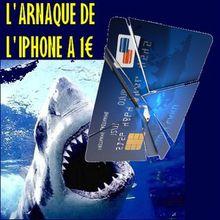 L'arnaque de l'Iphone à 1 Euro !