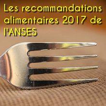 Les recommandations alimentaires 2017 de l'ANSES