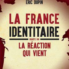 La France identitaire (Éric Dupin)