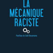 De l'intégration compassionnelle à l'assimilation autoritaire Réflexions autour du livre de Pierre Tevanian, La mécanique raciste (Saïd Bouamama)