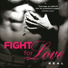Fight for love - Tome 1 - Real