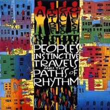 "A Tribe Called Quest - ""people's instinctive travels and the paths of rhythm"" (1990)"
