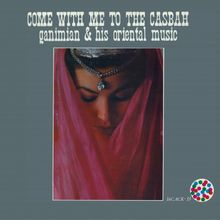 "Ganimian & His Oriental Music - ""come with me to the casbah"" (1959)"