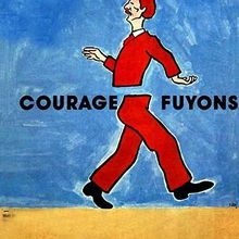 Courage, fuitons