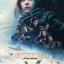 Rogue One A Star Wars Story : Un premier spin-off réussi !