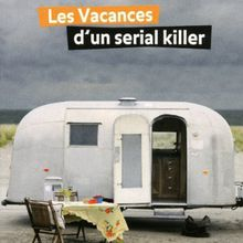 Nadine Monfils – Les vacances d'un serial killer (Belfond, 2011/Pocket, 2012)