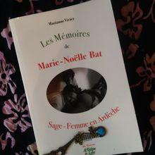 """J'ai lu """"Les mémoires de Marie-Noëlle Bat Sage-Femme en Ardèche"""""""