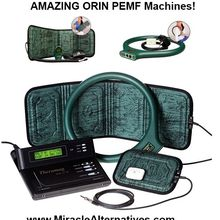 Amazing Orin (PEMF) Machines! (Low-Cost High Performance!).