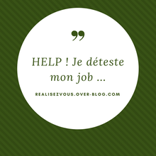 Que faire quand on déteste son job ?
