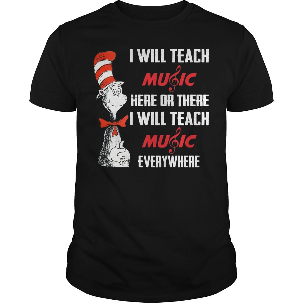 a341073d Participating stores and restaurants will take some inspiration from  classic Dr. Seuss books. Dr seuss I will teach music here or there  everywhere shirt.