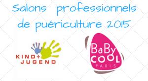 Revue des salons Babycool Paris et Kind & jugend Cologne 2016