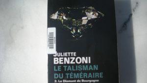 Le Talisman du Téméraire 2. Le Diamant de Bourgogne de Juliette Benzoni