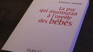 Annick Simon : La psy qui murmurait à l'oreille des bébés [Critique]