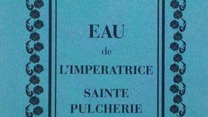 Pulchérie, Sainte, Impératrice, héroine de tragédie... et son eau de Cologne