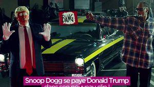 Snoop Dogg se paye Donald Trump dans son nouveau clip ! #bang