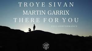 Martin Garrix & Troye Sivan - There For You (Sirprice & Blaze U Remix