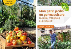 Mon petit jardin en permaculture, Joseph Chauffey, chez Terre vivante