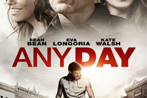 Any Day (BANDE ANNONCE VO 2013) avec Sean Bean, Kate Walsh, Eva Longoria