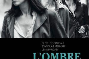 L'OMBRE DES FEMMES (BANDE ANNONCE 2015) avec Stanislas Merhar, Clotilde Courau, Lena Paugam - 27 05 2015
