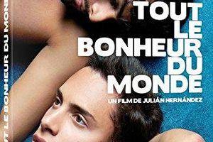 Tout le bonheur du monde (BANDE ANNONCE VO 2013) (Yo soy la felicidad de este mundo) (I am happiness on Earth)