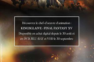 KINGSGLAIVE - FINAL FANTASY XV (BANDE ANNONCE) disponible en DVD, BLU- RAY et VOD le 30 septembre 2016 chez Sony