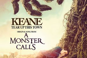 Keane - Tear Up This Town (BOF - Chanson du film : Quelques minutes après minuit - A Monster Calls) 2016
