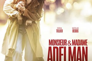 MAKING-OF : Monsieur & Madame Adelman, un couple au cinéma le 8 mars 2017 !