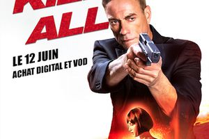 OVNI : KILL'EM ALL avec Jean-Claude van Damme - Disponible en achat digital et VOD le 12 juin 2017 chez Sony Pictures Home Entertainment