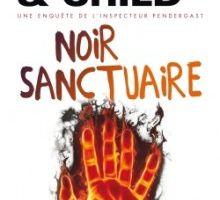 NOIR SANCTUAIRE - Douglas Preston et Lincoln Child
