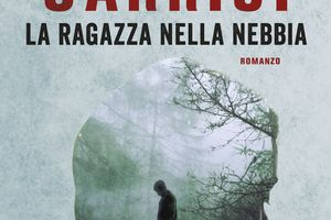 LA RAGAZZA NELLA NEBBIA de Donato Carrisi (VO & VF)