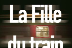 LA RAGAZZA DEL TRENO di Paula Hawkins (LA FILLE DU TRAIN) [critique]